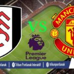 Fulham Vs Man United (LIVE), Berikut Line Up Kedua Tim! MU Cadangkan Rashford dan Sanchez