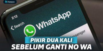 Jangan Asal Ganti Nomor WhatsApp! Bisa-bisa Kejadian Ini Menimpa Kamu Lho