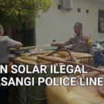 Video 5 Ton Solar Ilegal Dipasangi Police Line
