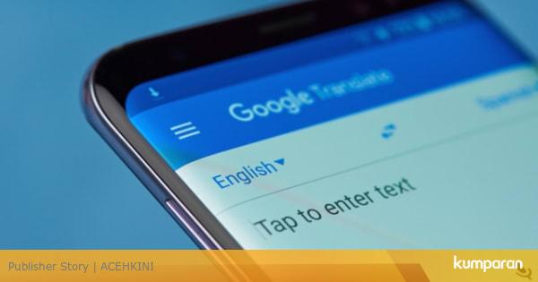 Setelah Diprotes Warga Aceh, Google Perbaiki Terjemahan Frasa Rasis