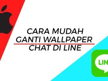 Tips - Cara Mudah Ganti Wallpaper Chat di LINE Gunakan iPhone
